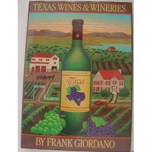 Texas Wines and Wineries (Giordano Wines compare prices)