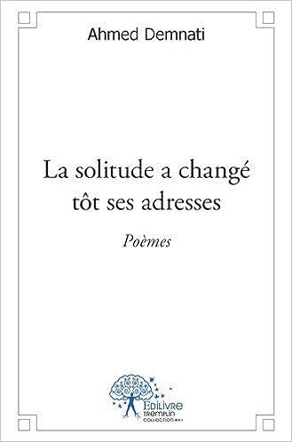 La Solitude a Change Tot Ses Adresses