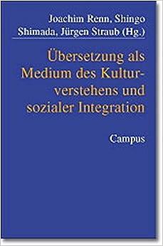Übersetzung als Medium des Kulturverstehens und sozialer Integration.