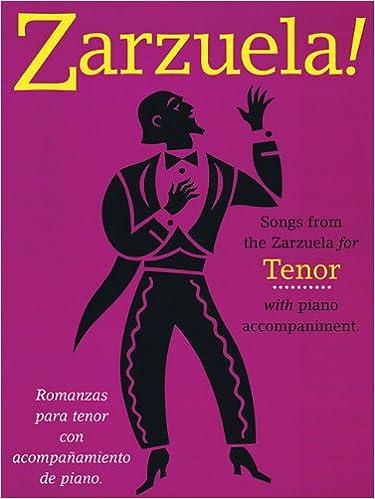 Zarzuela! Songs from the Zarzuela for Tenor With Piano Accompaniment