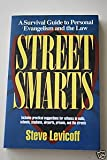 Street Smarts : A Survival Guide to Personal Evangelism and the Law, Levicoff, Steve, 0801056888