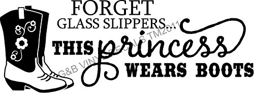 Forget Glass Slippers This Princess Wears Boots Vinyl Wall Decal Sticker Home Decor Wall Letters - Boots Glasses