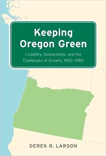 Keeping Oregon Green Livability Stewardship And The Challenges Of