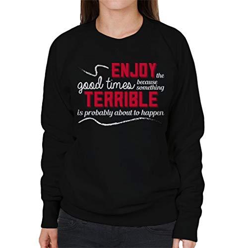 Something Happen Times Sweatshirt Women's Coto7 Black Terrible Enjoy Good Will wqvtxa4S