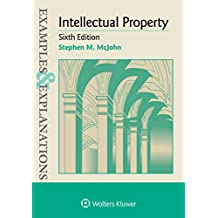 Examples & Explanations for Intellectual Property (Examples & Explanations Series)