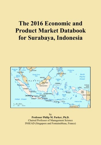 The 2016 Economic and Product Market Databook for Surabaya, Indonesia