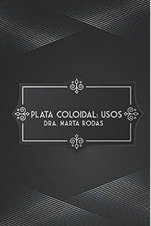 Plata Coloidal: Usos