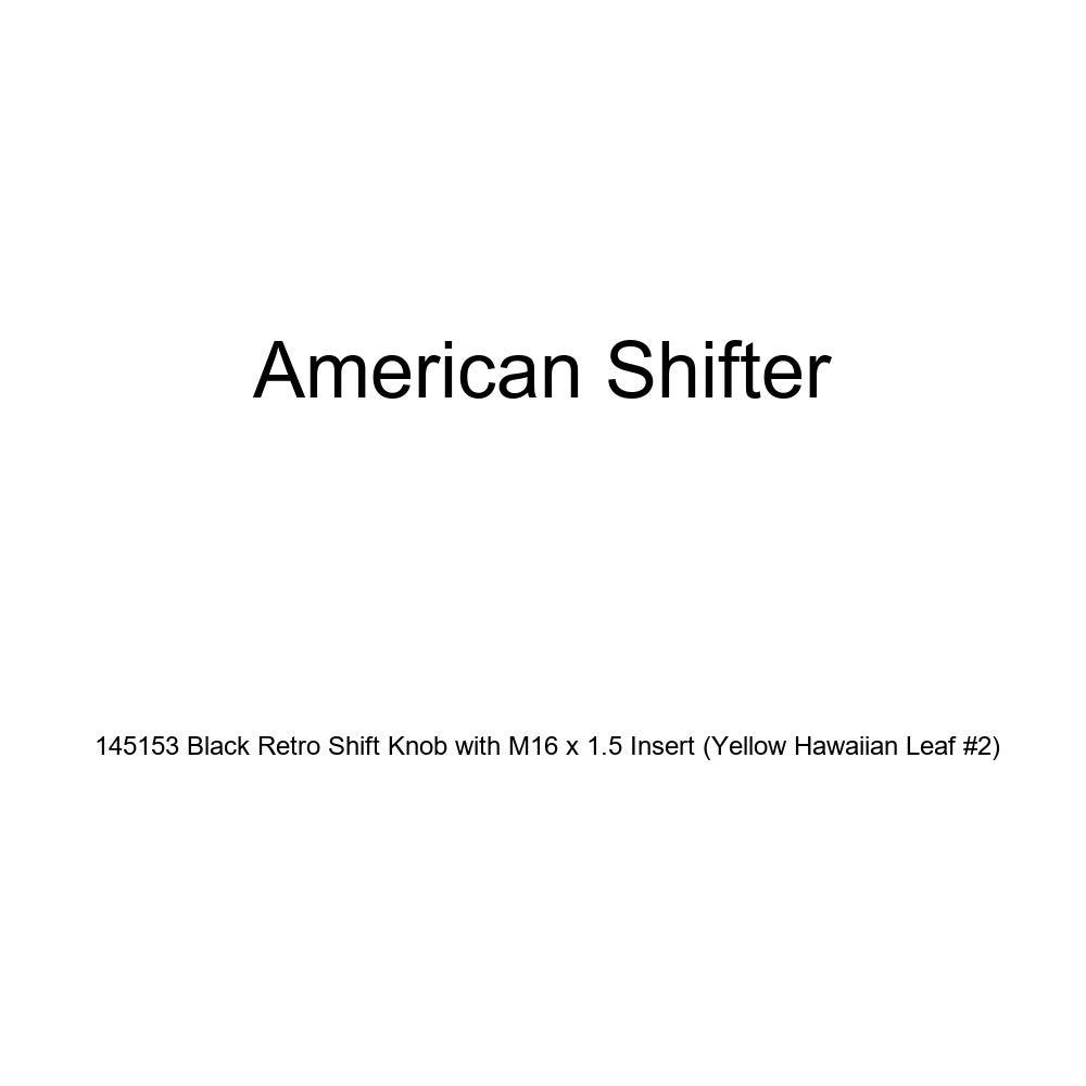 American Shifter 145153 Black Retro Shift Knob with M16 x 1.5 Insert Yellow Hawaiian Leaf #2