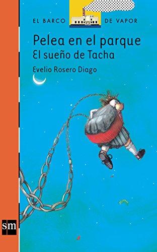Pelea en el parque: el sueño de Tacha (eBook (Spanish Edition) by