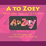 A to Zoey, Stephanie Joe, 0615933424