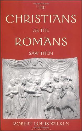 The Christians as the Romans Saw Them: Robert Louis Wilken