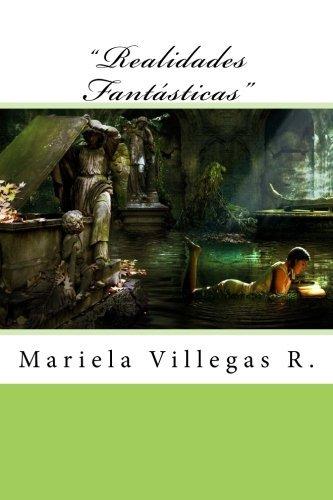 """Realidades Fantasticas"" (Spanish Edition) [Mariela Villegas R.] (Tapa Blanda)"