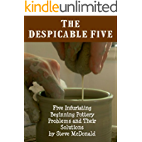 The Despicable Five - Five Infuriating Beginning Pottery Problems and Their Solutions