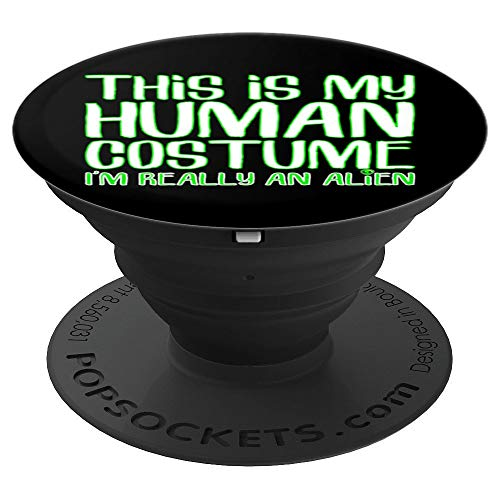 This Is My Human Costume I'm Really An Alien Funny Halloween PopSockets Grip and Stand for Phones and Tablets -