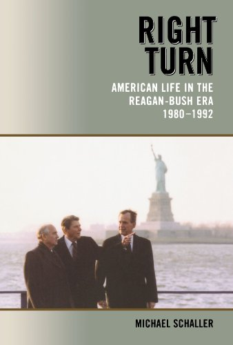Book: Right Turn - American Life in the Reagan-Bush Era, 1980-1992 by Michael Schaller
