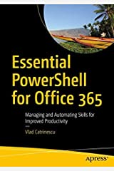 Essential PowerShell for Office 365: Managing and Automating Skills for Improved Productivity Paperback