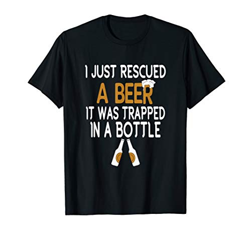 (I Just Rescued A Beer Funny Beer Bottle Drinking Humor Shirt)
