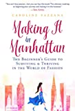 Making It in Manhattan: The Beginner's Guide to