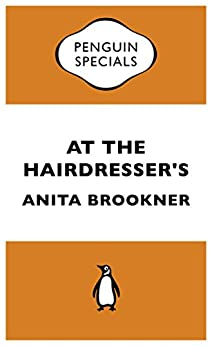At the Hairdresser's (Penguin Specials) - Kindle edition by Anita