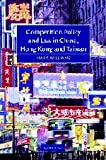 Competition Policy and Law in China, Hong Kong and Taiwan, Mark Williams, 052183631X