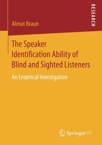 The Speaker Identification Ability of Blind and Sighted Listeners: An Empirical Investigation