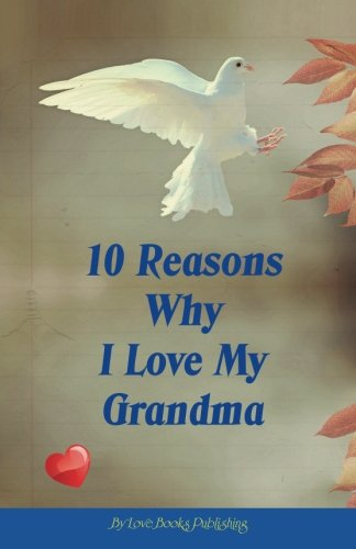 10 Reasons Why I Love My Grandma