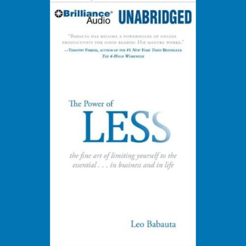 The Power of Less: The Fine Art of Limiting Yourself to the Essential by Brilliance Audio