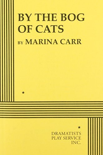 By the Bog of Cats - Acting Edition by Marina Carr (2002) Paperback