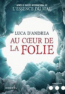 Au cœur de la folie, D'Andrea, Luca