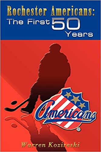 Rochester Americans: The First 50 Years