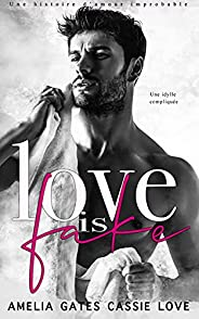 Love is Fake: Une histoire d'amour improbable (French Edition)