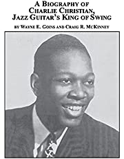A Biography of Charlie Christian, Jazz Guitar's King of Swing