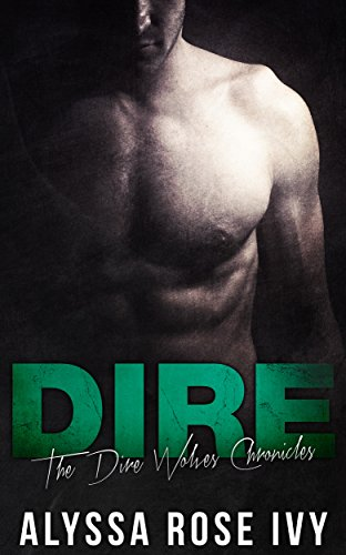 Dire (The Dire Wolves Chronicles Book 1) by [Ivy, Alyssa Rose]