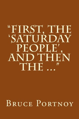 First, the Saturday People, and then the ...