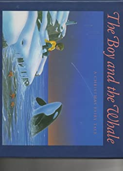 The Boy and the Whale: A Christmas Fairy Tale 1884506151 Book Cover