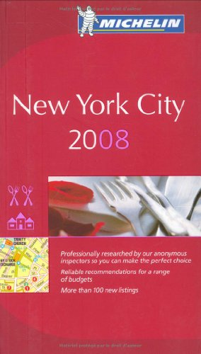 Michelin Red Guide 2008 New York City (Michelin Red Guides)