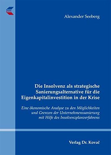 Die Insolvenz als strategische Sanierungsalternative für die Eigenkapitalinve . pdf epub