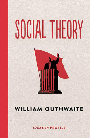 Read Online Social Theory: Ideas in Profile pdf epub