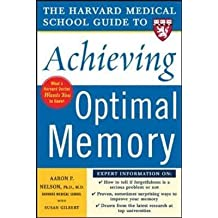 [Harvard Medical School Guide to Achieving Optimal Memory] (By: Aaron P. Nelson) [published: May, 2005]