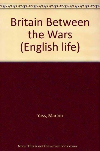 Britain Between The Wars (English Life)