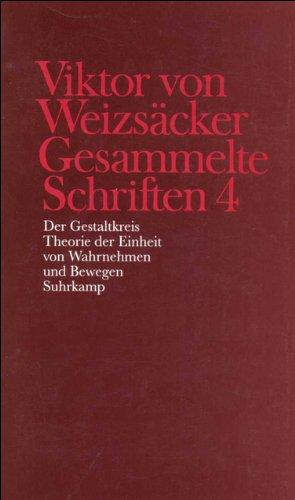 Gesammelte Schriften in zehn Bänden: 4: Der Gestaltkreis. Theorie der Einheit von Wahrnehmen und Bewegen