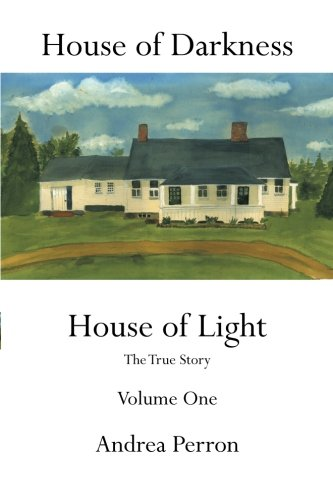 House of Darkness: House of Light- The True Story, Vol. 1 (House Of Darkness House Of Light)