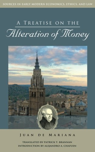 A Treatise on the Interexchange of Money (Sources in Early Modern Economics, Ethics, and Law)