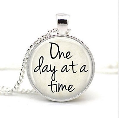 One Day At a Time, Positive Affirmation, Inspirational Quote, Pendant Necklace, Jewelry -