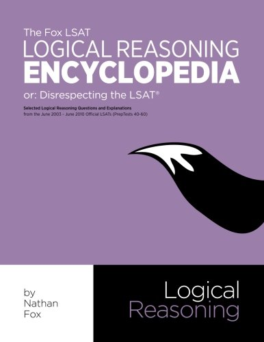 The Fox LSAT Logical Reasoning Encyclopedia: Disrespecting the LSAT