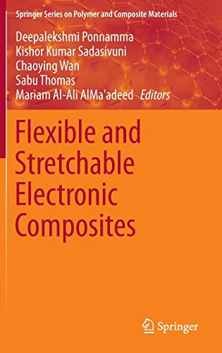 Flexible Electronics - Flexible and Stretchable Electronic Composites (Springer Series on Polymer and Composite Materials)