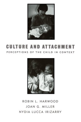 Culture and Attachment: Perceptions of the Child in Context (Culture and Human Development)