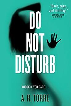 Do Not Disturb (A Deanna Madden Novel Book 2) by [Torre, A. R., Torre, Alessandra]
