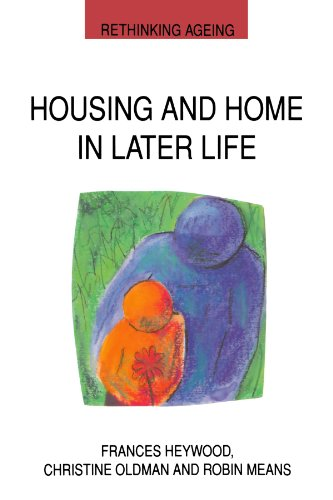 Housing And Home In Later Life (Open Guides to Psychology)