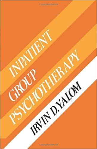 Inpatient Group Psychotherapy By Irvin D Yalom 1983 05 11